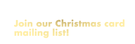 Appreciate local artwork? Join our Christmas card mailing list! Click here for more info.